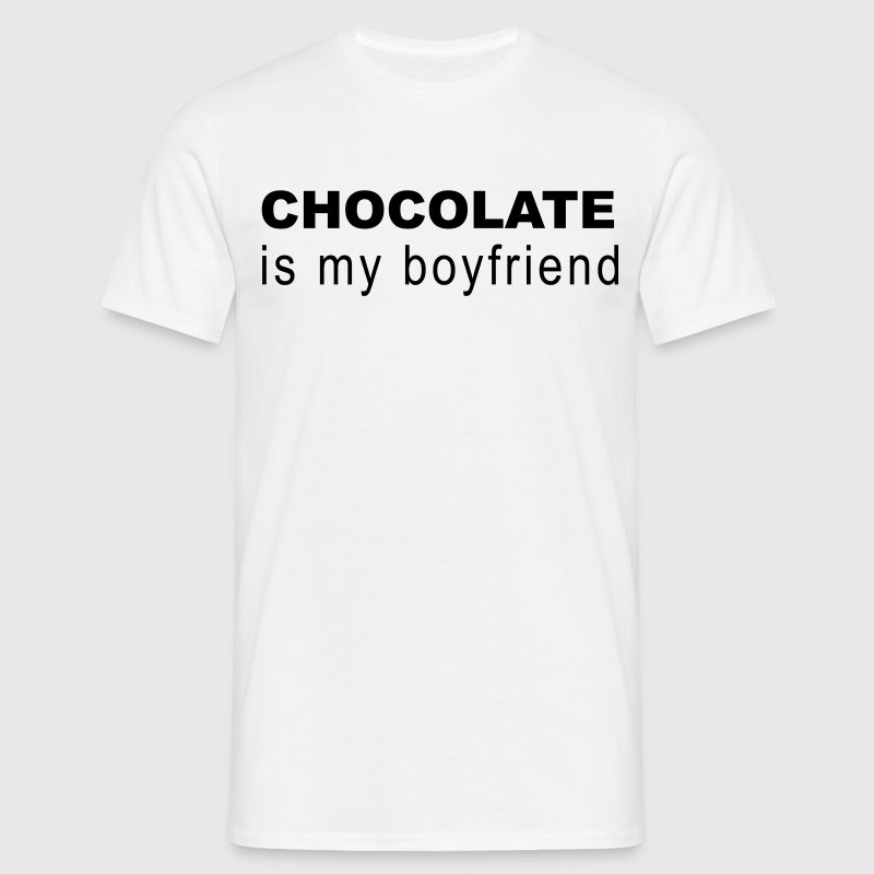 Chocolate is my boyfriend T-Shirts - Men's T-Shirt