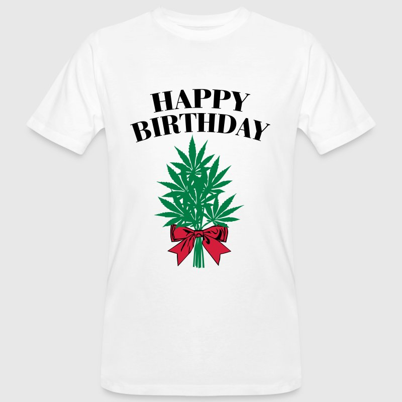Cannabis - Happy Birthday  T-Shirts - Men's Organic T-shirt