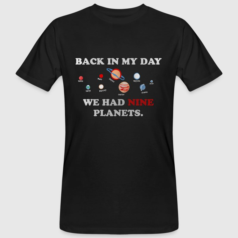 IN my day, we had 9 planets Tee shirts - T-shirt bio Homme