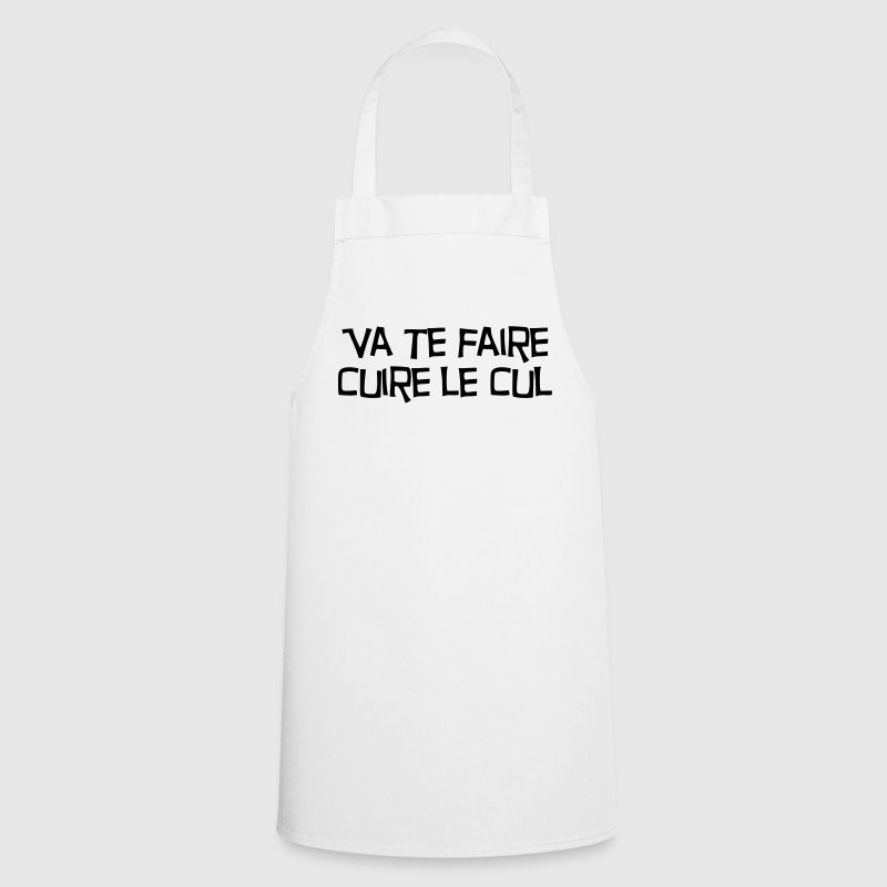 Va te faire cuire le cul ! Citation / Humour  Aprons - Cooking Apron