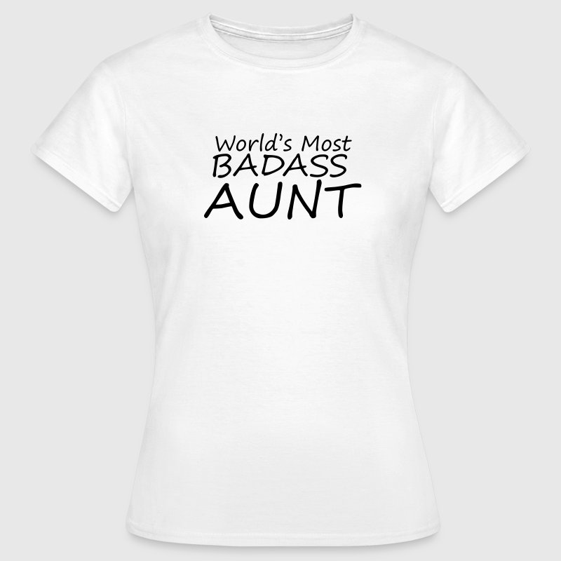 worlds most badass aunt T-Shirts - Women's T-Shirt
