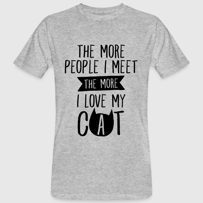 The More People I Meet, The More I Love My Cat T-shirts - Ekologisk T-shirt herr