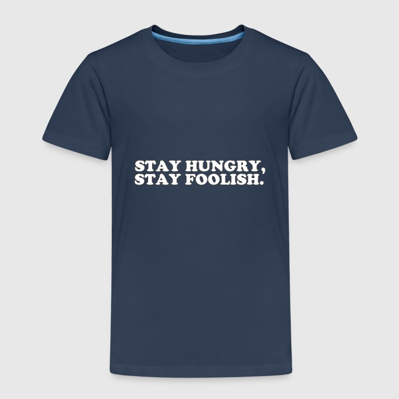 STAY HUNGRY - STAY FOOLISH Tee shirts - T-shirt Premium Enfant