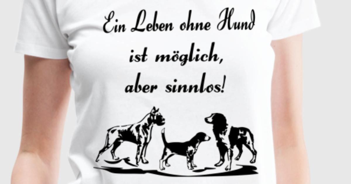 ein leben ohne hund ist m glich aber sinnlos t shirt. Black Bedroom Furniture Sets. Home Design Ideas
