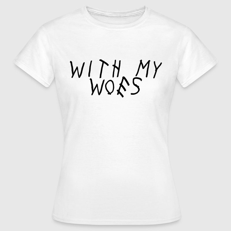 with my woes Tee shirts - T-shirt Femme