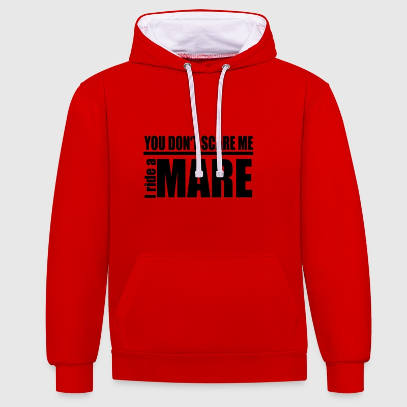 You don't scare me! I ride a mare Hoodies & Sweatshirts - Contrast Colour Hoodie