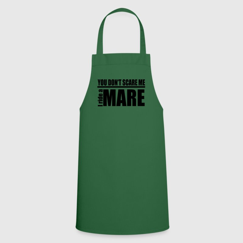 You don't scare me! I ride a mare  Aprons - Cooking Apron