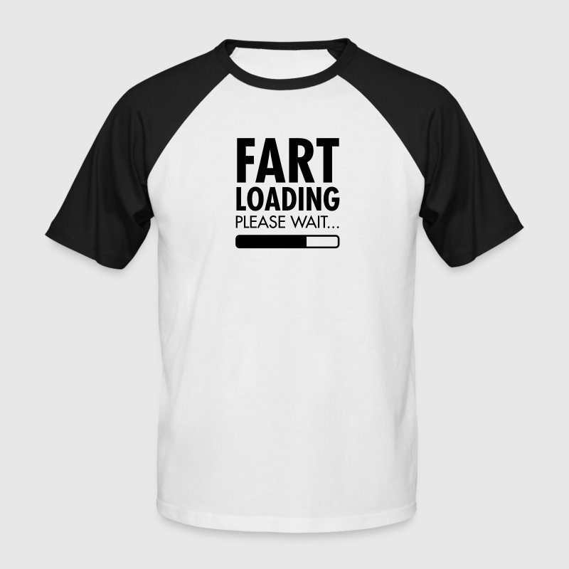 Fart Loading - Please Wait T-Shirts - Men's Baseball T-Shirt