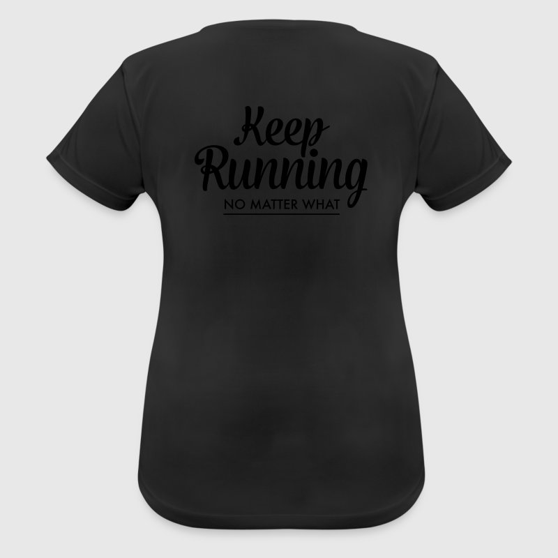Keep Running - No Matter What T-Shirts - Women's Breathable T-Shirt