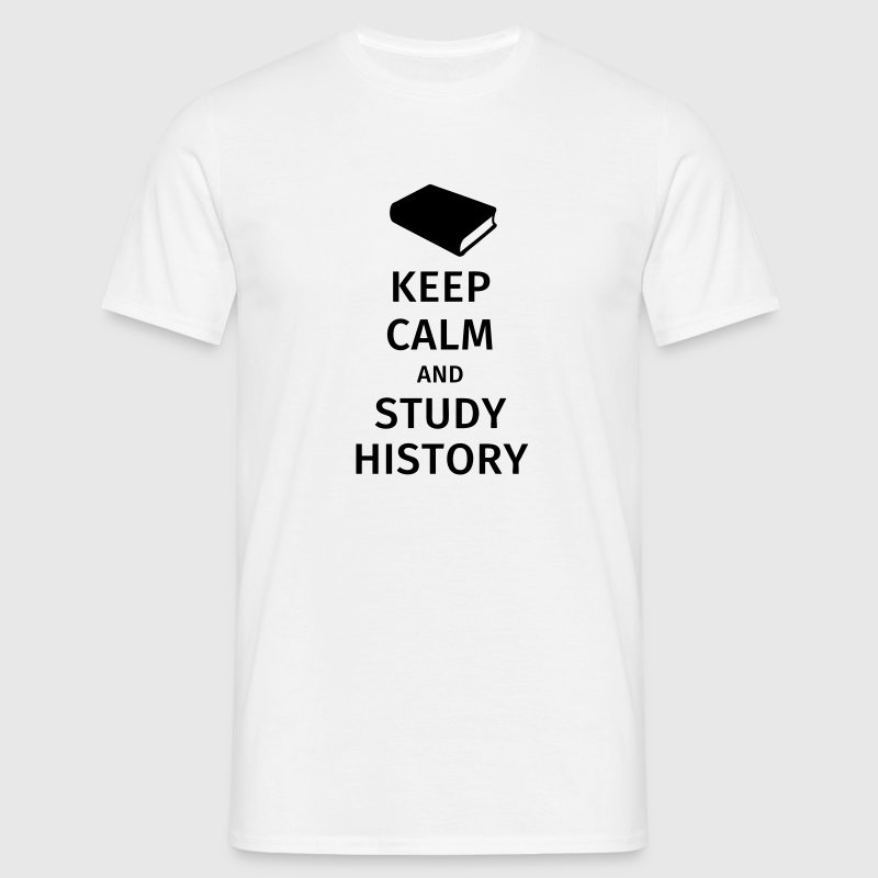 keep calm and study history T-Shirts - Men's T-Shirt