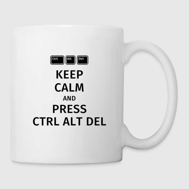keep calm and press ctrl alt del Mugs & Drinkware - Mug