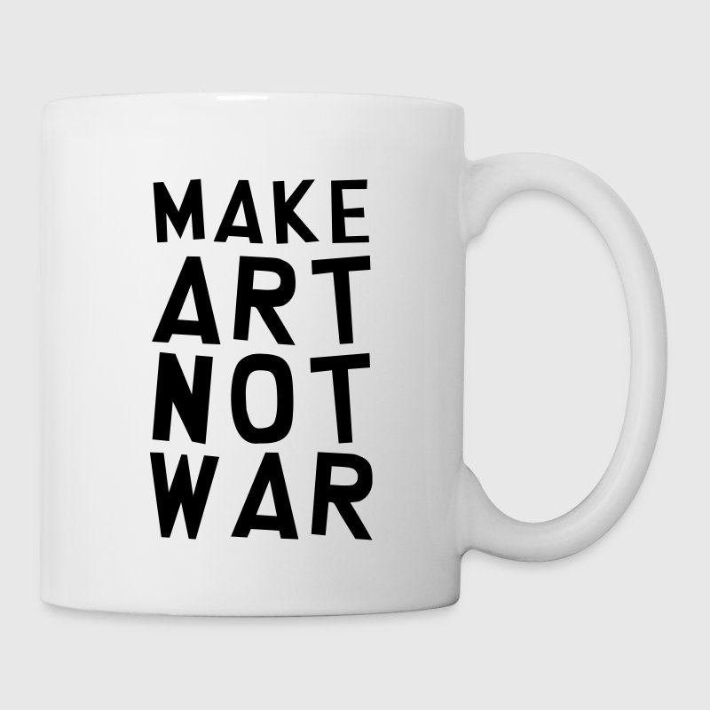 Make Art Not War / Funny / Humor / Citation / Cool Mugs & Drinkware - Mug