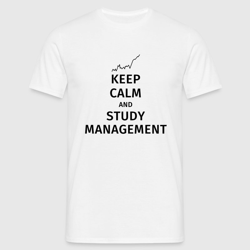 keep calm and study management T-Shirts - Men's T-Shirt