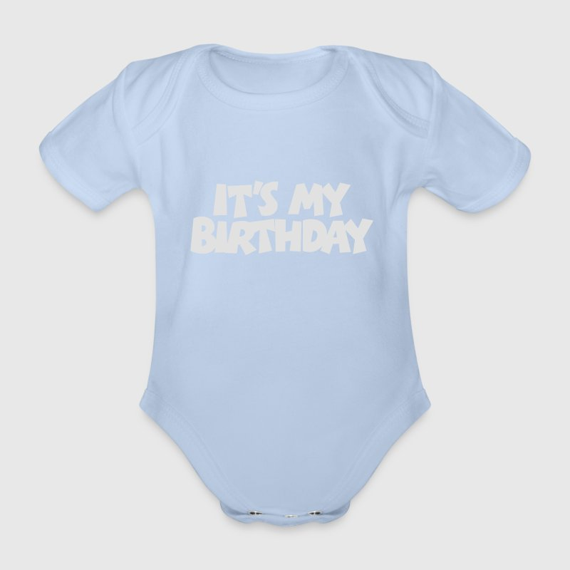 Geburtstags Baby Body It's my Birthday - Baby Bio-Kurzarm-Body