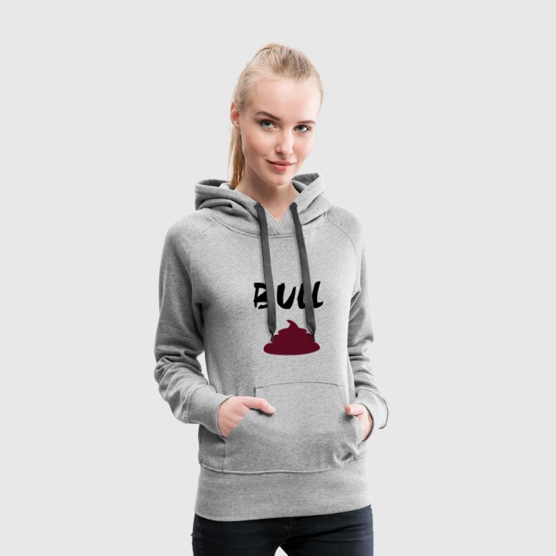 Bullshit, shit Sweat-shirts - Sweat-shirt à capuche Premium pour femmes