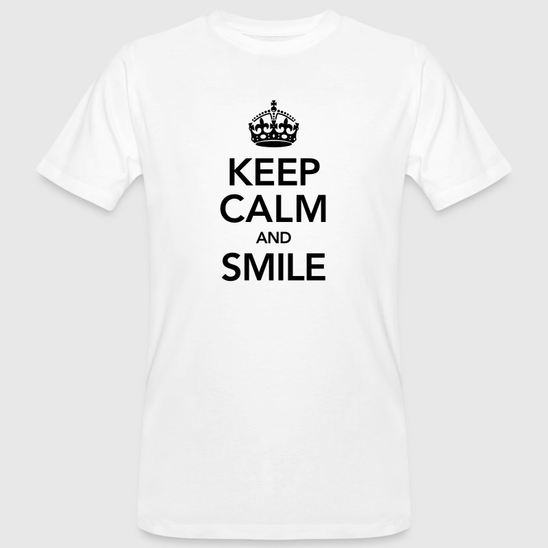 Keep Calm And Smile T-Shirts - Men's Organic T-shirt