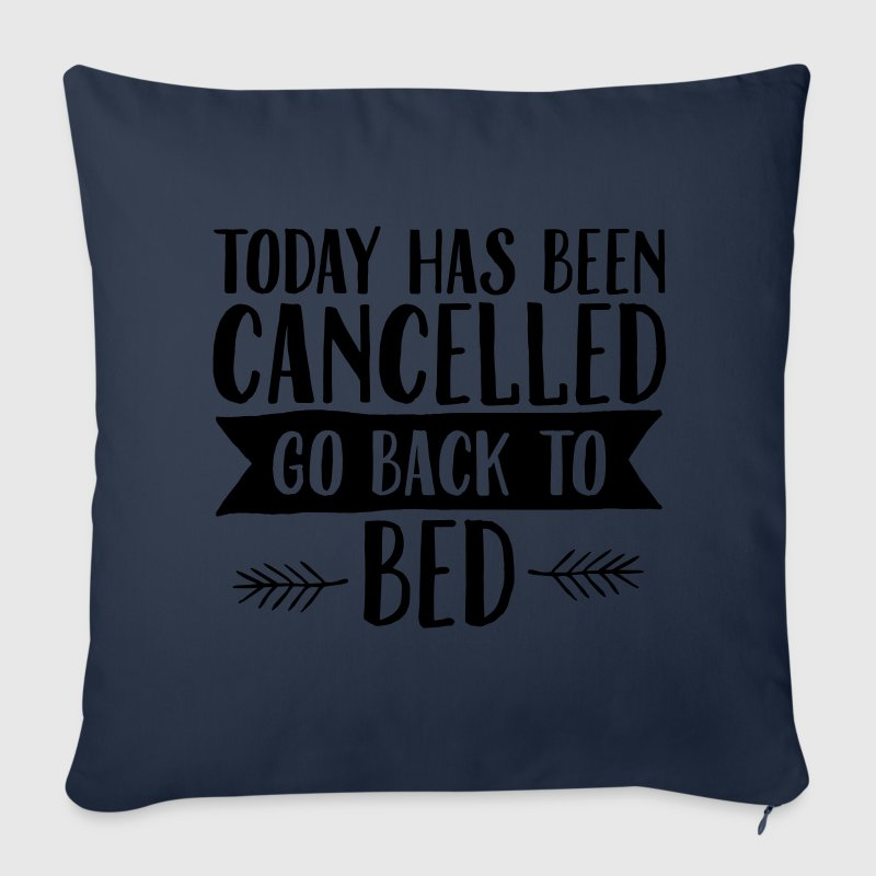 Today Has Cancelled - Go Back To Bed Other - Sofa pillow cover 44 x 44 cm
