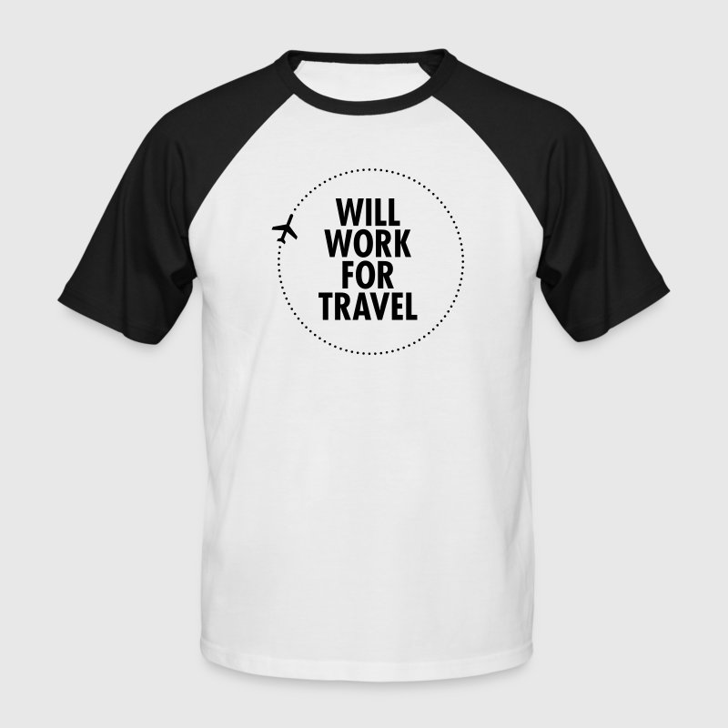 Will Work For Travel T-Shirts - Men's Baseball T-Shirt