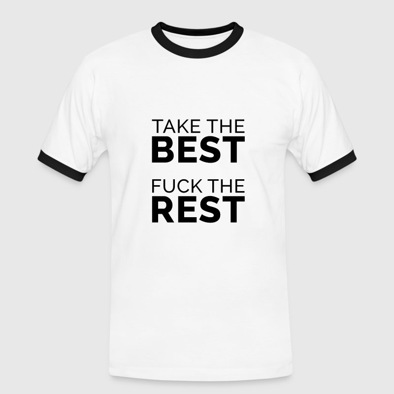 Take The Best Fuck The Rest (noir) Tee shirts - T-shirt contraste Homme