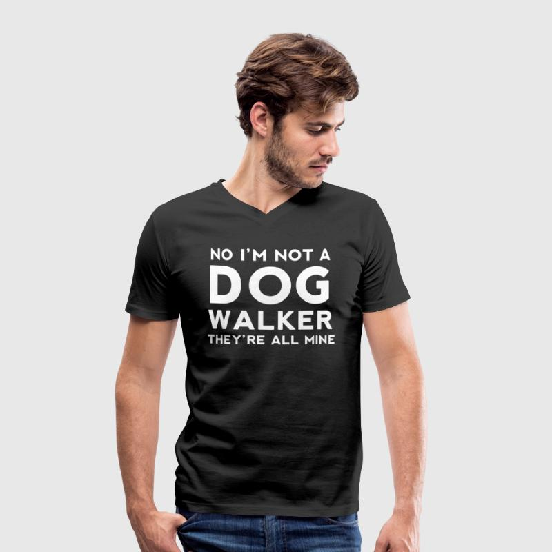 No I'm Not A Dog Walker - Men's Organic V-Neck T-Shirt by Stanley & Stella