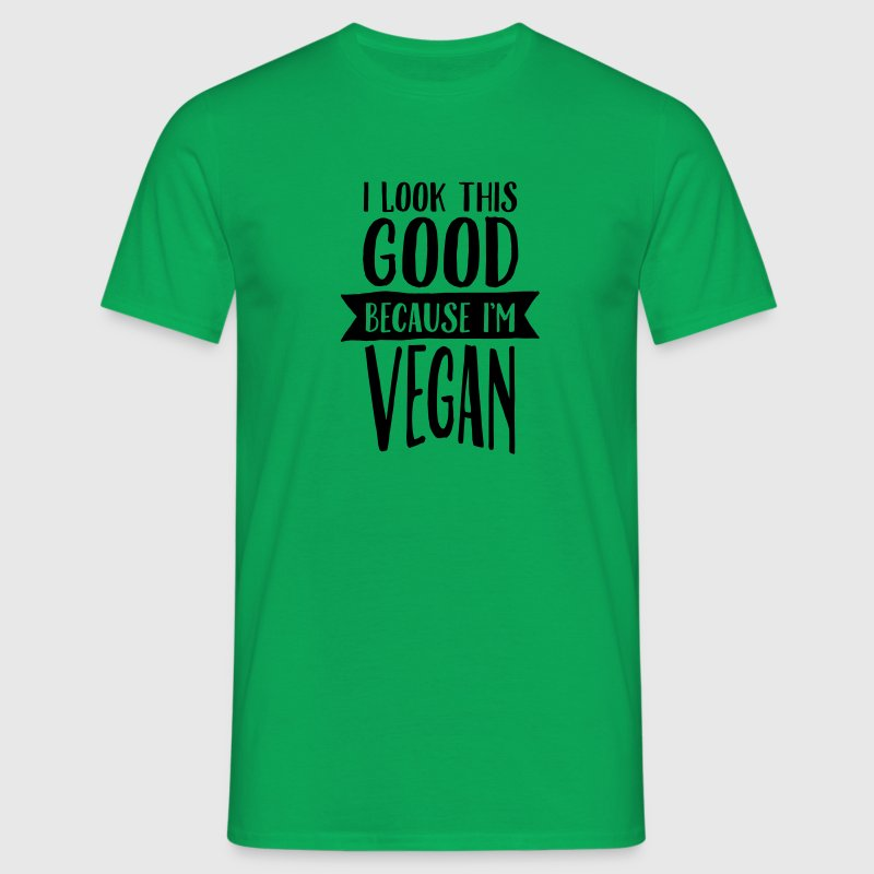 I Look This Good Because I'm Vegan T-Shirts - Männer T-Shirt