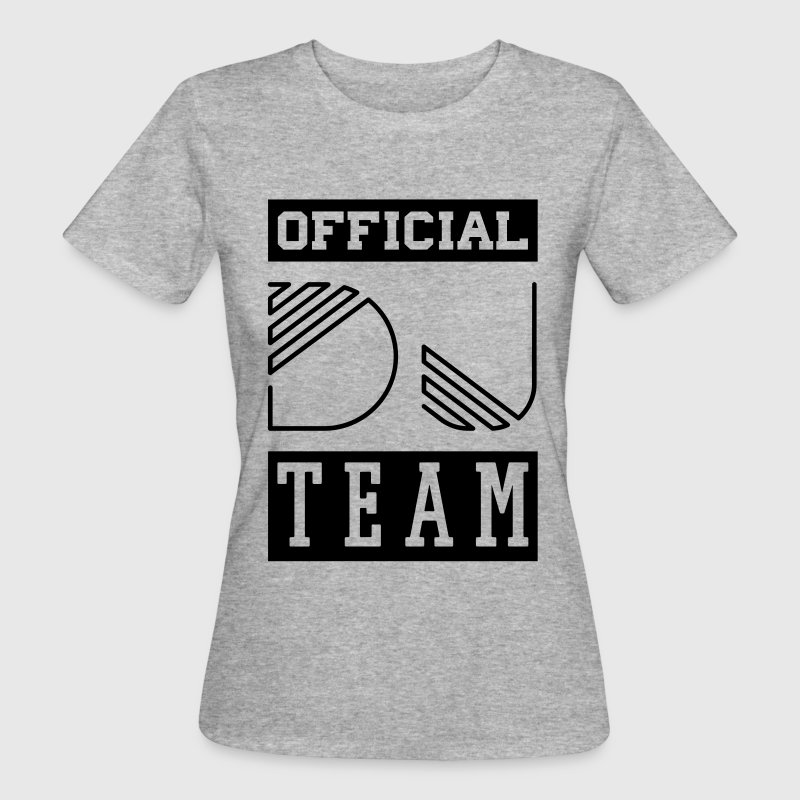 OFFICIAL DJ TEAM T-Shirts - Frauen Bio-T-Shirt