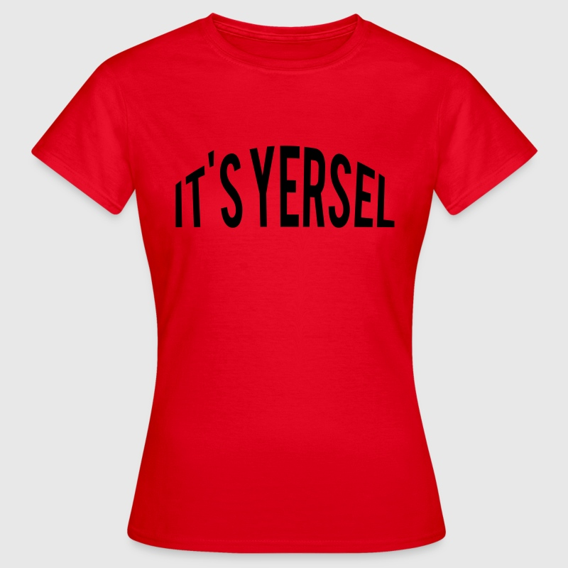 It's Yersel T-Shirts - Women's T-Shirt