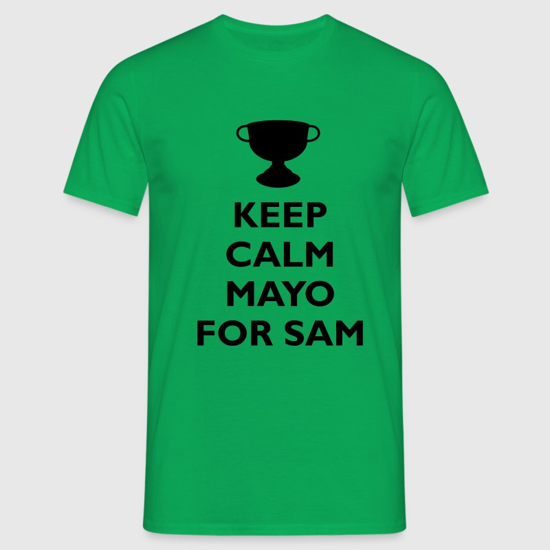 Keep Calm Mayo for Sam (MENS) - Men's T-Shirt