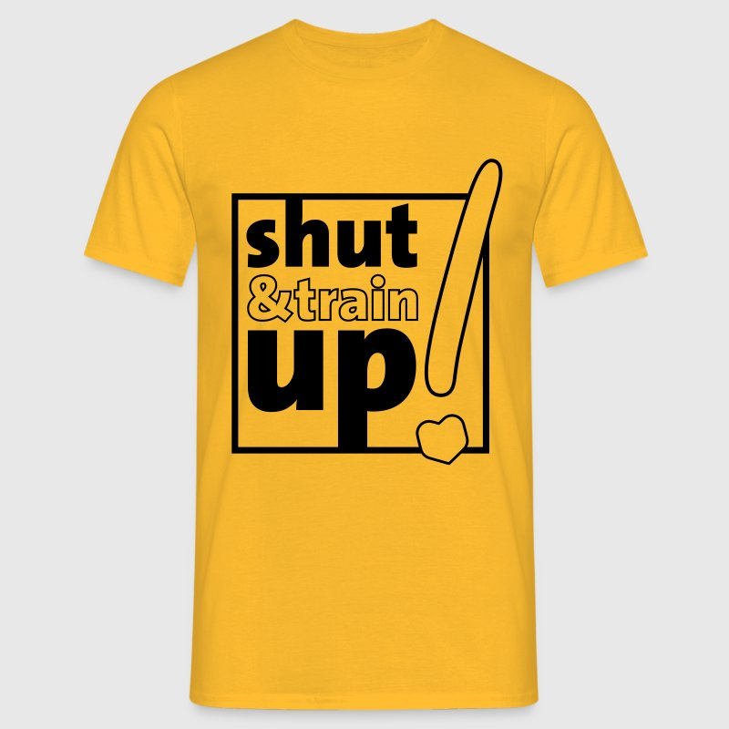 shut up and train - Männer T-Shirt