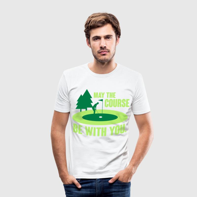 May the course be with you - golf T-Shirts - Männer Slim Fit T-Shirt