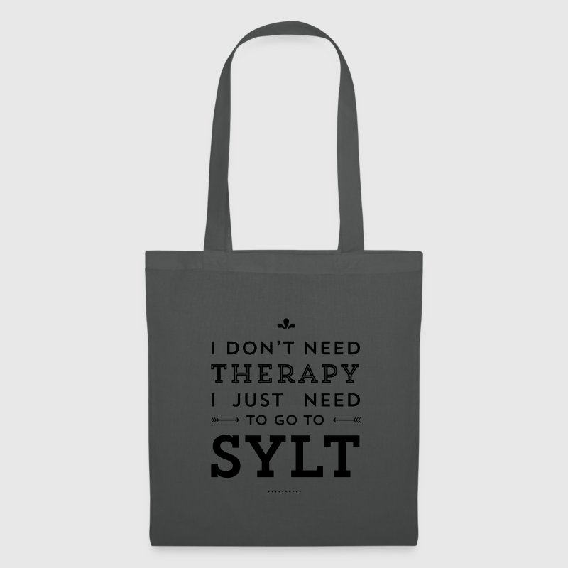 I don't need Therapy, I just need to go to Sylt Taschen & Rucksäcke - Stoffbeutel