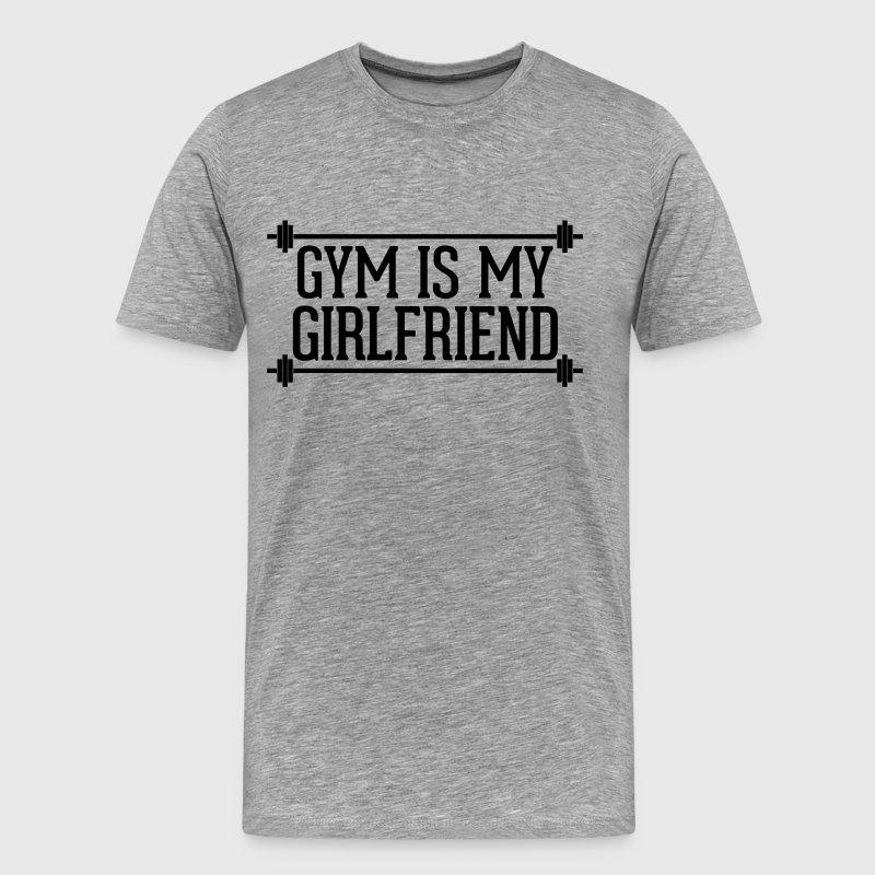 Gym Is My Girlfriend  T-skjorter - Premium T-skjorte for menn