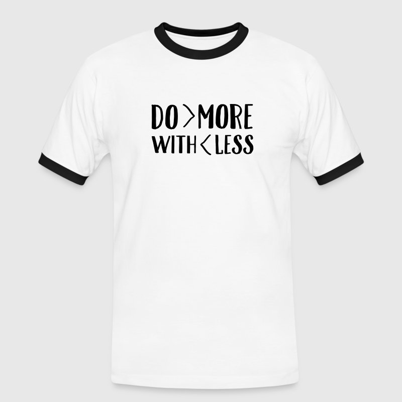 Do More With Less T-Shirts - Men's Ringer Shirt