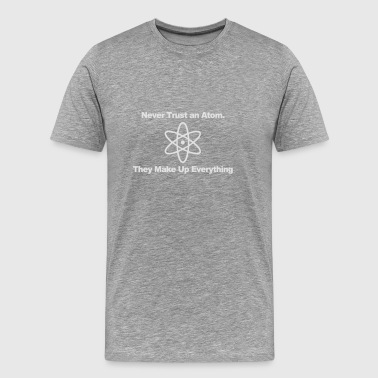 Trust no atom! Sports wear - Men's Premium T-Shirt