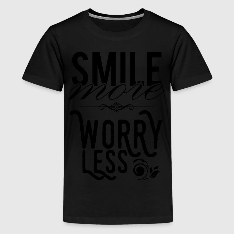 Smile more worry less T-Shirts - Teenager Premium T-Shirt