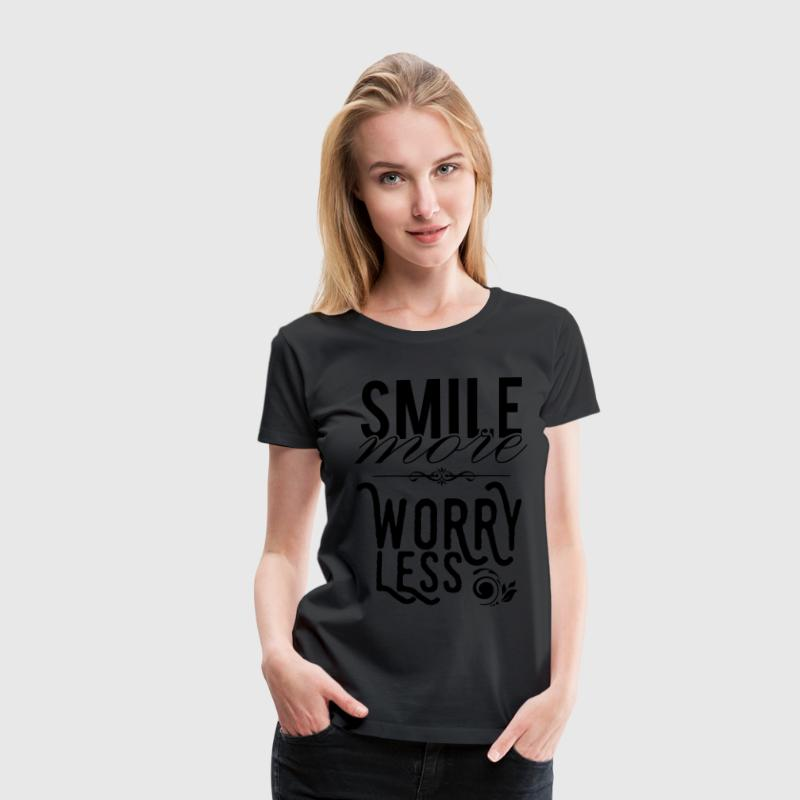 Smile more worry less T-Shirts - Frauen Premium T-Shirt