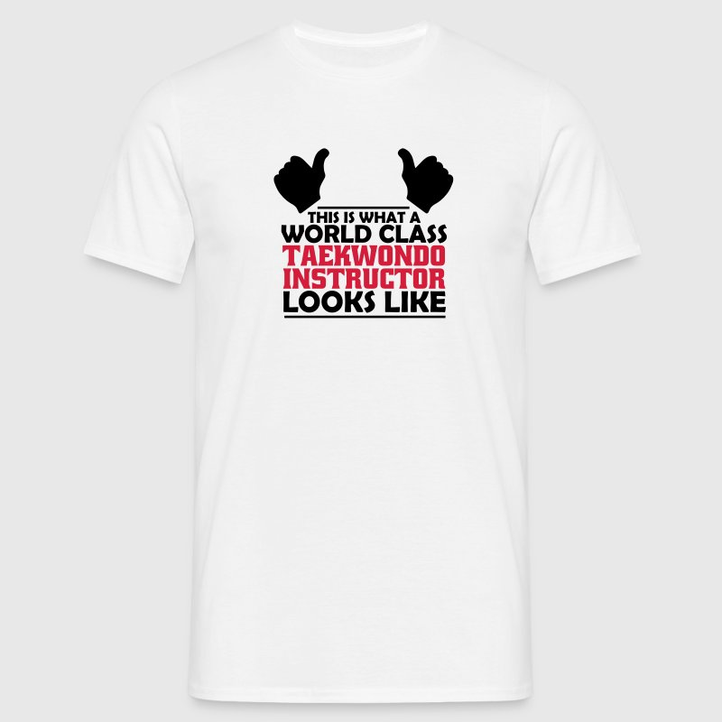 world class taekwondo instructor T-Shirts - Men's T-Shirt