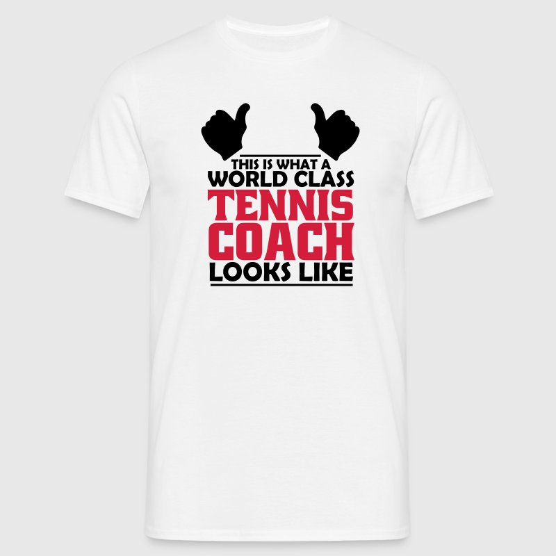 world class tennis coach T-Shirts - Men's T-Shirt