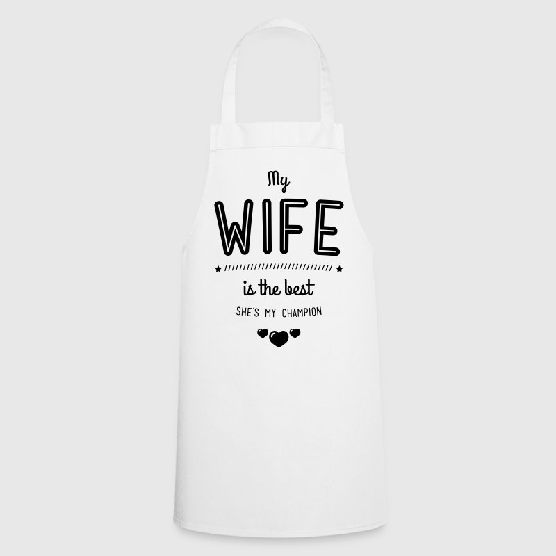 My wife is the best  Aprons - Cooking Apron