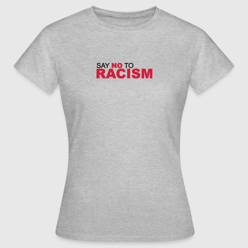 No Racism - Kein Rassismus  T-Shirts - Frauen T-Shirt