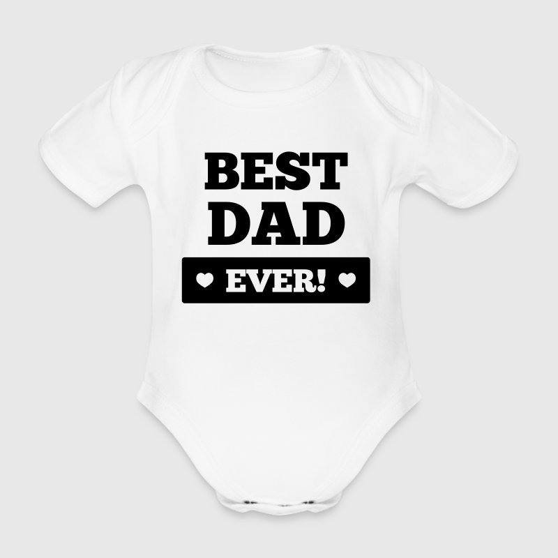 Best dad ever T-Shirts - Baby Bio-Kurzarm-Body