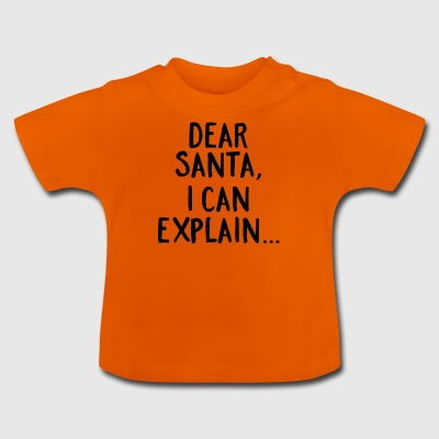 Dear Santa, I Can Explain... Shirts - Baby T-Shirt
