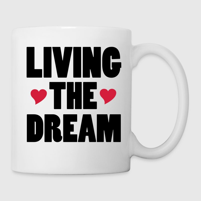 Living The Dream Mugs & Drinkware - Mug