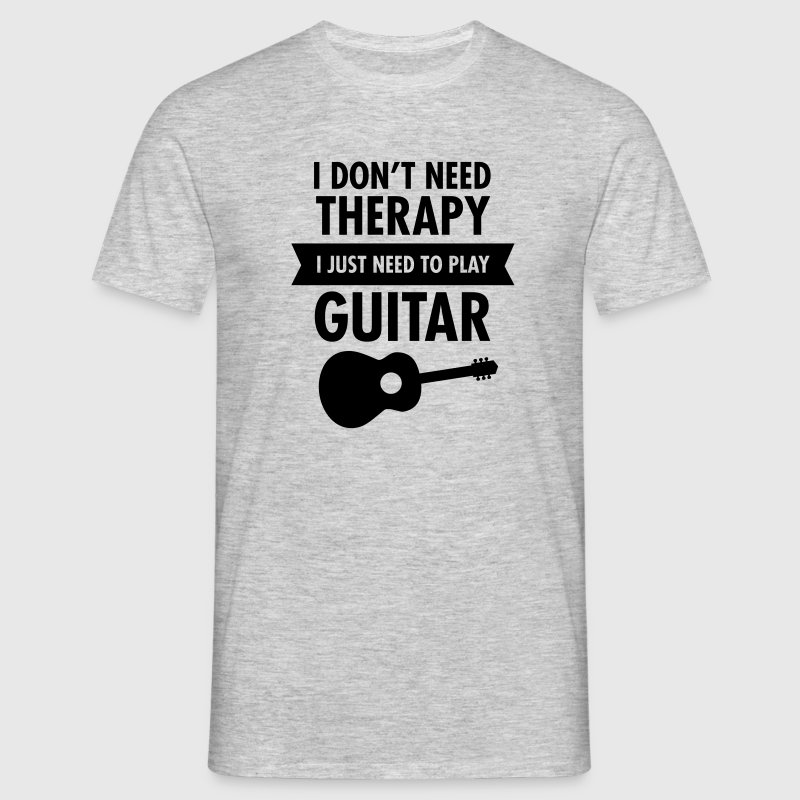 I Don't Need Therapy - I Just Need To Play Guitar Magliette - Maglietta da uomo