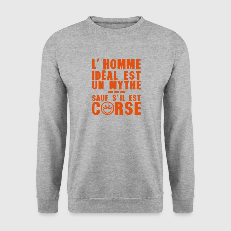 corse homme ideal mythe humour citation Sweat-shirts - Sweat-shirt Homme