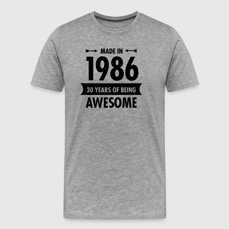 Made In 1986 . 30 Years Of Being Awesome Camisetas - Camiseta premium hombre