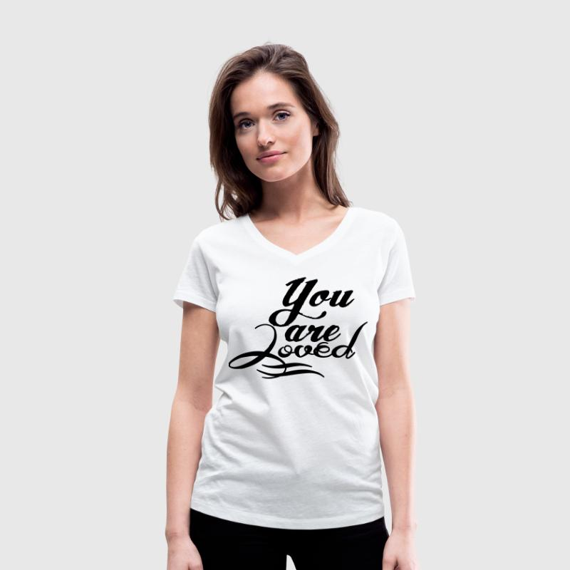 You are loved T-Shirts - Women's Organic V-Neck T-Shirt by Stanley & Stella
