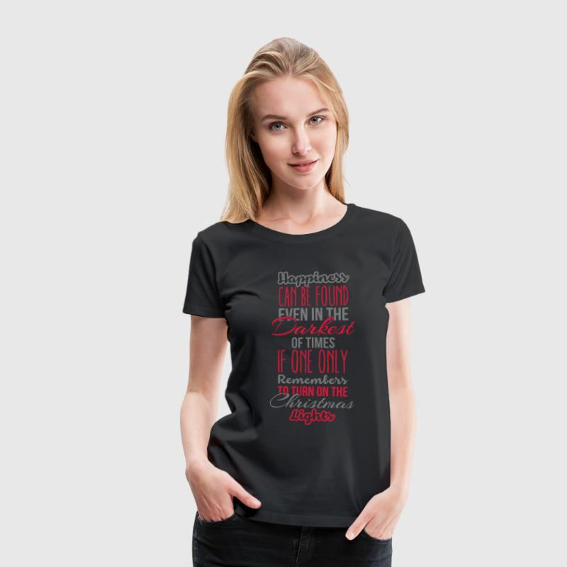 Happiness can be found even in the darkest of time T-shirts - Premium-T-shirt dam