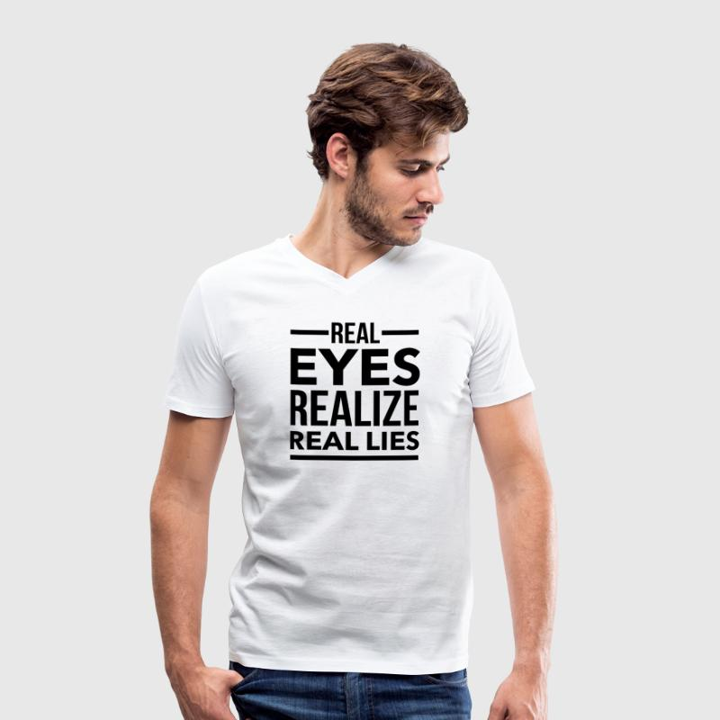 Real eyes realize real lies Tee shirts - T-shirt Homme col V