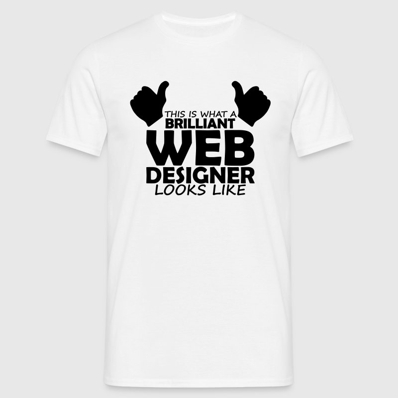 Brilliant Web Designer T Shirt Spreadshirt
